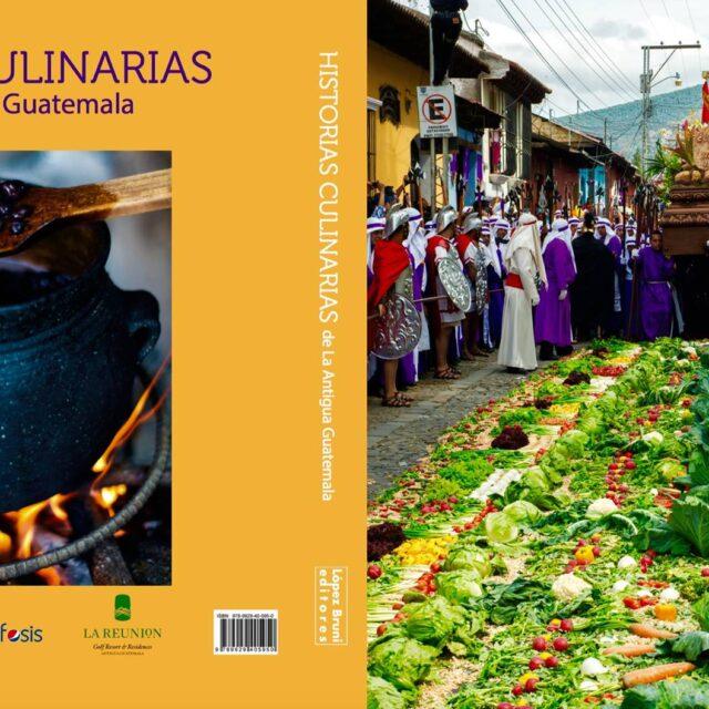 Historias Culinarias de Antigua Guatemala