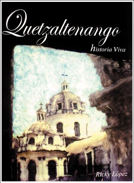 Quetzaltenango, Historia Viva